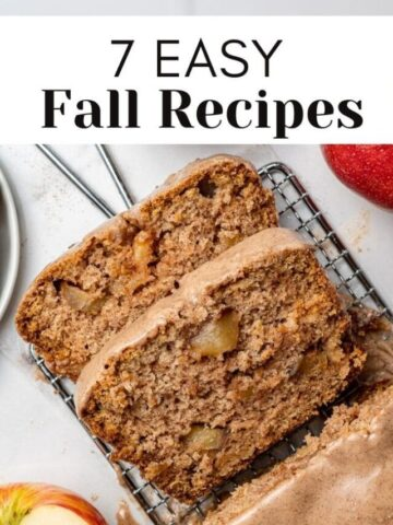 """apple loaf sliced with text overlay for web story that reads """"7 easy fall recipes"""""""