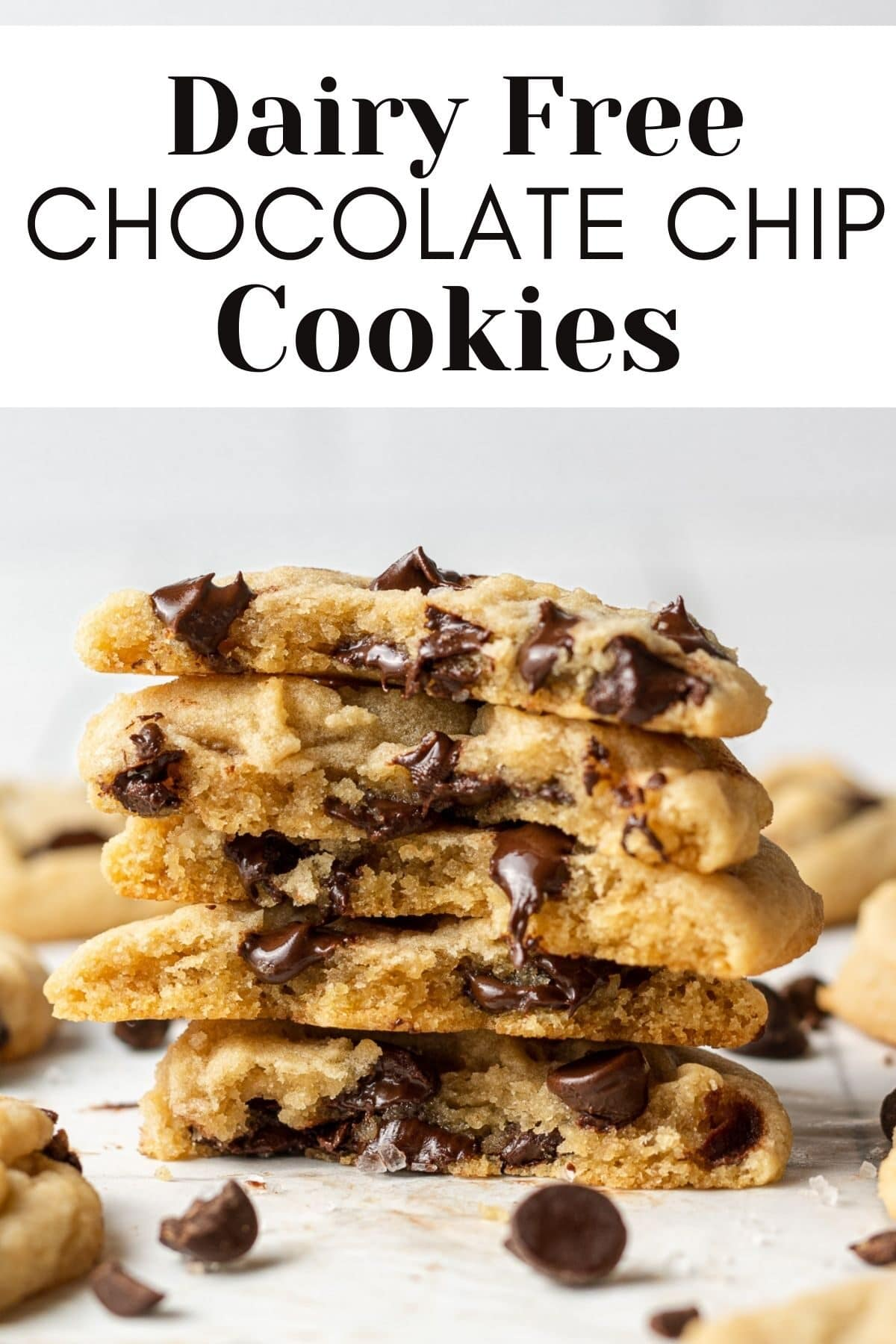 dairy free chocolate chip cookies stacked on each other with text overlay for pinterest