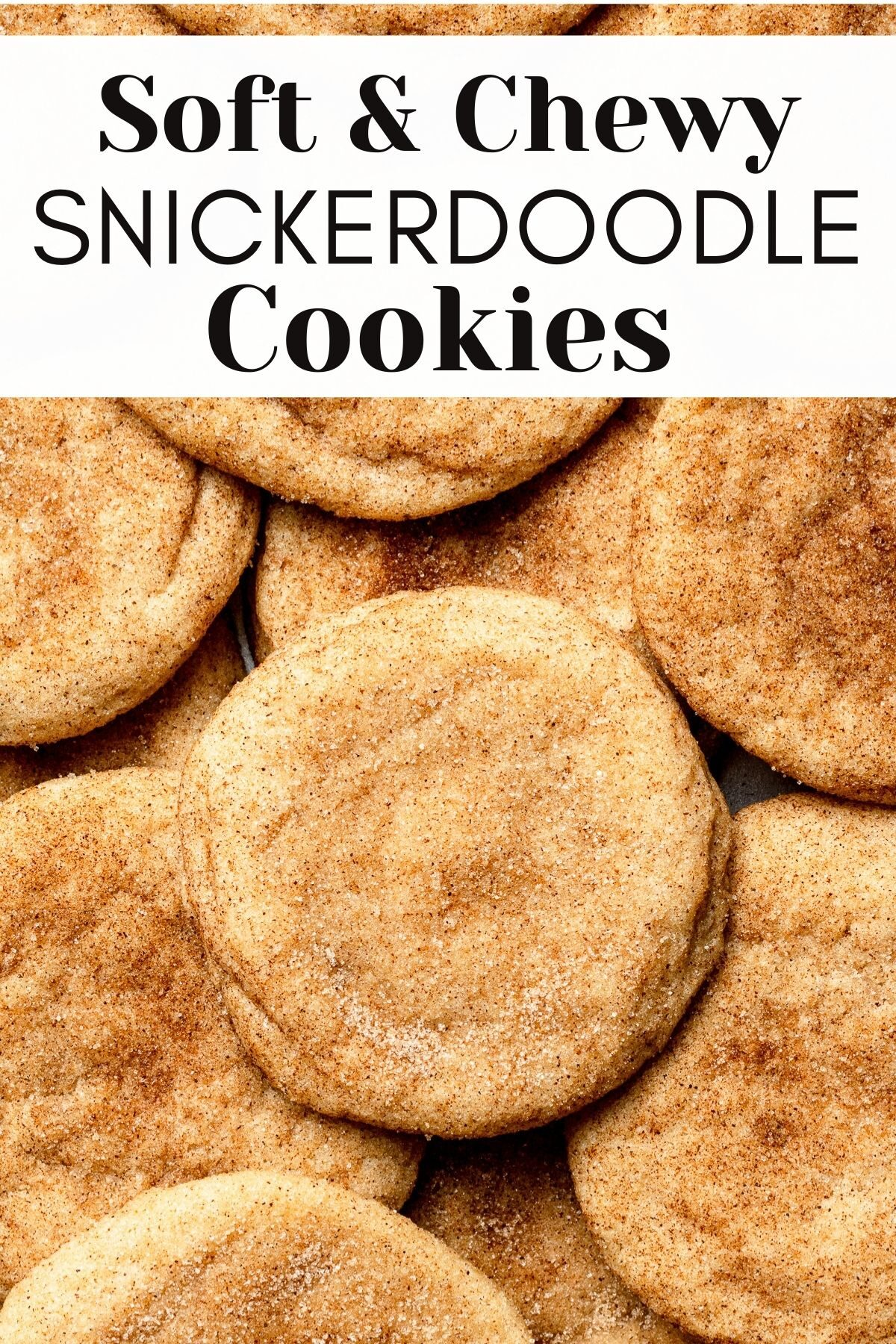 snickerdoodle cookies in a pile with text overlay